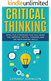 Critical Thinking: Your Ultimate Critical Thinking Guide: Effective Strategies That Will Make You Improve Critical Thinking and Decision Making Skills(Critical Thinking,Logical Thinking,Organization)