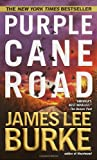 Purple Cane Road (Dave Robicheaux Mysteries) (0440224047) by Burke, James Lee