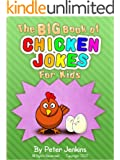 The BIG Book of Chicken Jokes for Kids: An Interactive Joke Book featuring the Funniest Chicken Jokes Ever (The BIG Book Series 5)