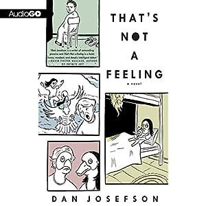 That's Not a Feeling: A Novel | [Dan Josefson]