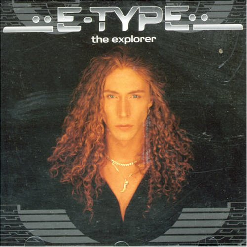 E-Type - The Explorer - Zortam Music