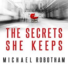 The Secrets She Keeps Audiobook by Michael Robotham Narrated by Lucy Price-Lewis