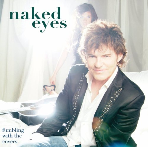 Naked Eyes - Fumbling With The Covers