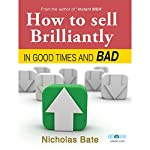 How to Sell Brilliantly in Good Times and Bad | Nicholas Bate