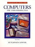 Computers: The User Perspective (With Software Application Modules)