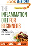 The Inflammation Diet for Beginners:...