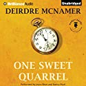 One Sweet Quarrel (       UNABRIDGED) by Deirdre McNamer Narrated by Joyce Bean, Nancy Pearl