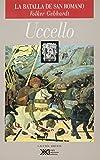 img - for Uccello: La batalla de San Romano. Un ciclo de cuadros en honor de los Medici (Spanish Edition) book / textbook / text book