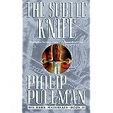 The Subtle Knife: His Dark Materials ~ Philip Pullman