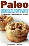 img - for Quick and Easy Paleo Breakfast Recipes (Civilized Caveman Cookbooks) book / textbook / text book