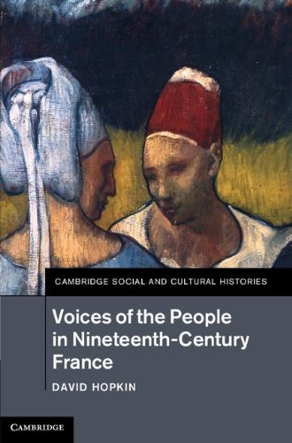 Voices of the People in Nineteenth-Century France (Cambridge Social and Cultural Histories)