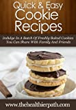 Cookies Recipes: Indulge in a Batch of Freshly Baked Cookies You Can Share with Family and Friends (Quick & Easy Recipes) (English Edition)