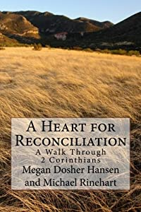 A Heart for Reconciliation: A Walk Through 2 Corinthians download ebook