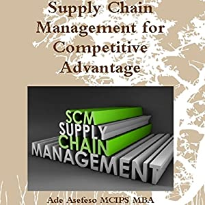 Supply Chain Management for Competitive Advantage Audiobook