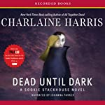 Dead Until Dark: Sookie Stackhouse Southern Vampire Mystery #1 (       UNABRIDGED) by Charlaine Harris Narrated by Johanna Parker