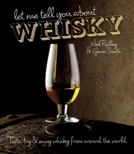 Let Me Tell You About Whisky by Gavin D. Smith
