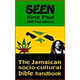 Seen: The Jamaican socio-cultural bible handbookby King Paul Johnson