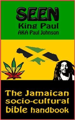 Seen: The Jamaican socio-cultural bible handbook written by King Paul Johnson
