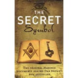 The Secret Symbol: The Original Masonic Documents Behind Dan Brown's Latest Bestsellerby Peter Blackstock