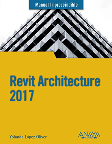 Revit Architecture 2017 (Manuales Imprescindibles)