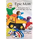 Epic Mom: Failing Every Day a Little Bit More Than You