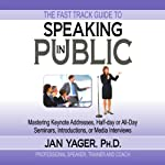 The Fast Track Guide to Speaking in Public | Jan Yager PhD
