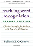By Rollanda E. OConnor PhD Teaching Word Recognition, Second Edition: Effective Strategies for Students with Learning Difficult (Second Edition)