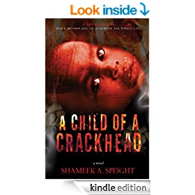 A CHILD OF A CRACKHEAD (Part 1) (A  CHILD OF A CRACKHEAD)