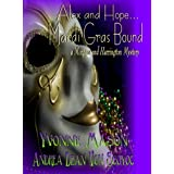Alex and Hope Mardi Gras Bound A Morgan and Harrington Mystery (When Fates Collide Book 2) ~ Yvonne Mason