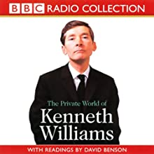The Private World of Kenneth Williams Radio/TV Program by BBC Audiobooks Narrated by Full Cast