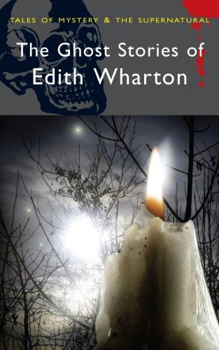 Ghost Stories of Edith Wharton (Wordsworth Mystery & Supernatural)