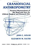 img - for Craniofacial Anthropometry: Practical Measurement of the Head and Face for Clinical, Surgical,and Research Use by John C. Kolar, Elizabeth M. Salter (1997) Hardcover book / textbook / text book