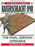 img - for Kaiserschlacht 1918. The final German offensive. book / textbook / text book