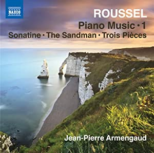 Roussel: Piano Music Vol. 1 [Jean-Pierre Armengaud] [Naxos: 8.573093]
