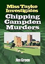 Chipping Campden Murders (miss Tayke Investigates (murder Mystery Best Seller, Women Sleuths, British Detective, Crime Fiction, Female Protagonist) Book 79)