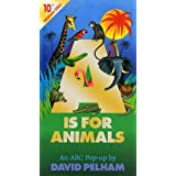 A Is for Animals: 10th Anniversary Edition (Pop Up) ~ David Pelham