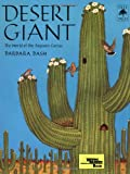Desert Giant: The World of the Saguaro Cactus (Tree Tales)