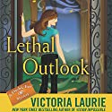 Lethal Outlook: Psychic Eye Mysteries, Book 10 (       UNABRIDGED) by Victoria Laurie Narrated by Elizabeth Michaels