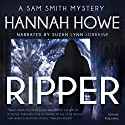 Ripper: The Sam Smith Mystery Series, Book 4 Audiobook by Hannah Howe Narrated by Suzan Lynn Lorraine