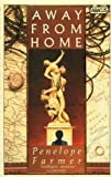 Away from Home (Abacus Books) (0349100306) by Farmer, Penelope