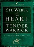 The Heart of a Tender Warrior: Becoming a Man of Purpose (Life Change Books)