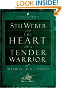 The Heart of a Tender Warrior: Becoming a Man of Purpose (LifeChange Books)