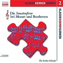 Die Sonatenform bei Mozart und Beethoven (KlassikKennenLernen 2) Hörbuch von Stefan Schaub Gesprochen von: Stefan Schaub