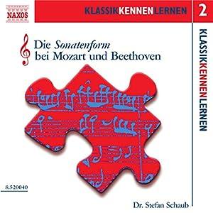 Die Sonatenform bei Mozart und Beethoven (KlassikKennenLernen 2) Hörbuch