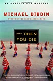 And Then You Die (0375719253) by Dibdin, Michael