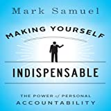 img - for Making Yourself Indispensable: The Power of Personal Accountability book / textbook / text book