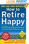 How to Retire Happy, Fourth Edition:...
