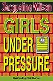 Girls Under Pressure Jacqueline Wilson