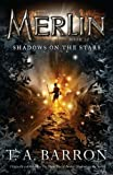 Shadows on the Stars: Book 10 (Merlin) (0142419281) by Barron, T. A.