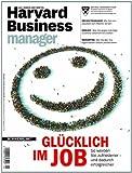 Harvard Business Manager 4/2012: Glücklich im Job